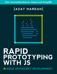 Rapid Prototyping with JS, Agile JavaScript Development
